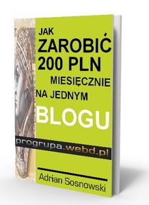 jak zarobic na blogu 200 pln